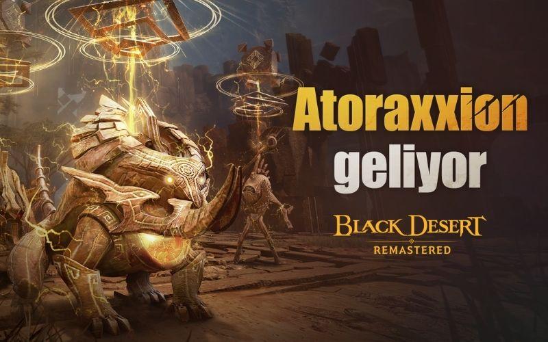 mmo-haber-ilk-esli-oynanis-zindani-atoraxxion-black-desert-turkiyemenaya-geliyor